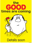 The-GOOD-times-are-coming